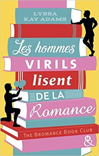 A vos agendas : Découvrez Les hommes virils lisent de la romance de Lyssa Kay Adams
