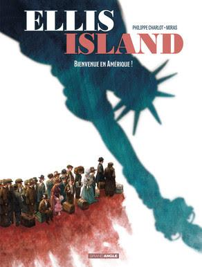 Ellis Island    Bienvenue en Amérique !   -   Philippe Charlot - Miras