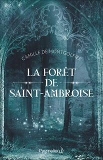 La Forêt de Saint-Ambroise de Camille de Montgolfier