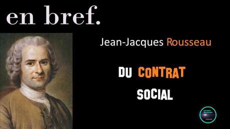 JEAN-JACQUES ROUSSEAU : DU CONTRAT SOCIAL