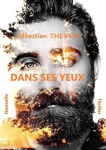 Dans ses yeux, nouvelle de Sébastien Theveny