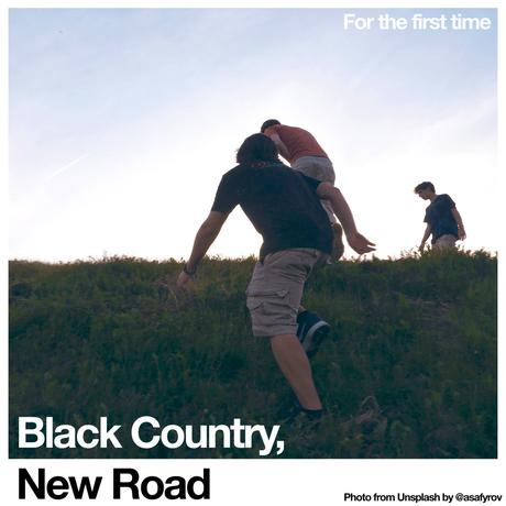 Black Country, New Road ' For the first time