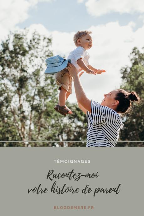Témoignages – Racontez votre histoire de parent