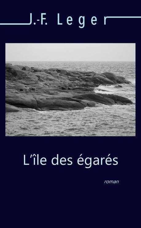 {Découverte} l'île des égarés, Jean-François Leger – @Bookscritics