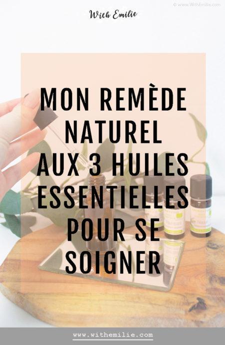 Remède naturel aux huiles essentielles pour se soigner -WithEmilieBlog-PinterestV3