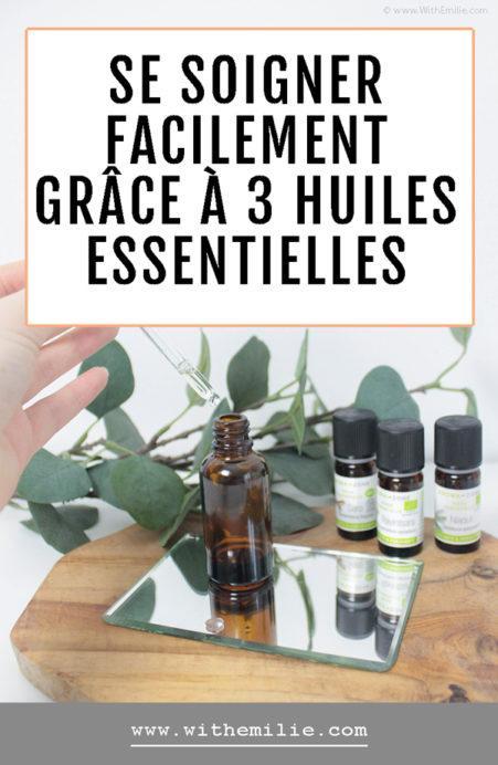 Remède naturel aux huiles essentielles pour se soigner -WithEmilieBlog-Pinterest