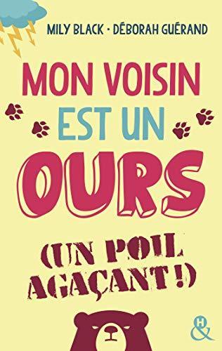 A vos agendas : Découvrez Mon voisin est un ours un poil agaçant de Mily Black et Déborah Guérand