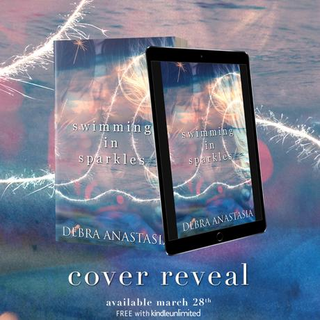 Cover reveal : Découvrez le résumé et la couverture de Swimming in sparkles de Debra Anastasia