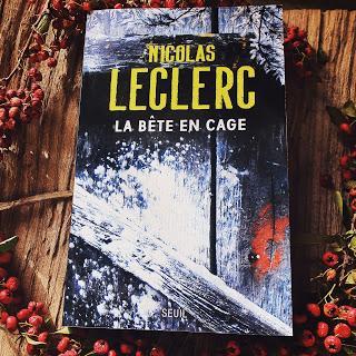 La bête en cage de Nicolas Leclerc