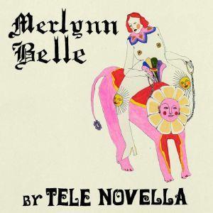 Album - Tele Novella – Merlynn Belle