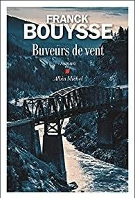Buveurs de vent – Franck Bouysse