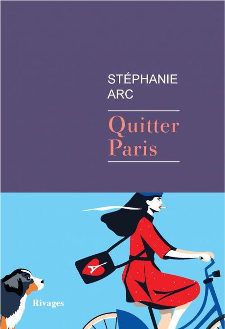 Quitter Paris - Stéphanie Arc