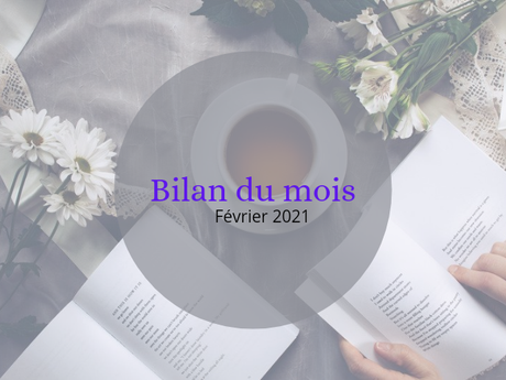 Bilan du mois - Février 2021
