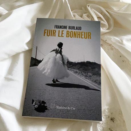[SP]J'ai lu: Fuir le bonheur de Francine Burlaud