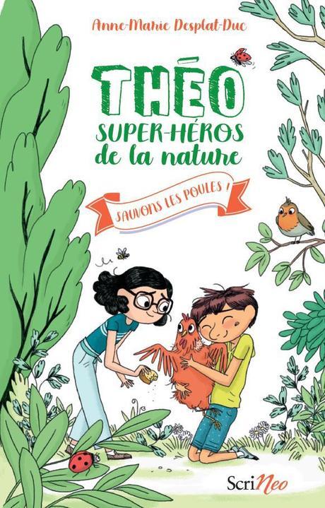 Théo, super héros de la nature, tome 2 : Sauvons les poules !