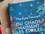 LECTURE chaos naissent étoiles, dernier roman Marilyse Trécourt