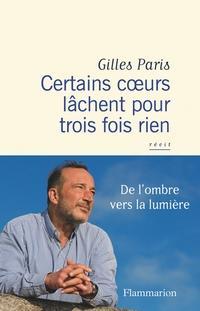 Certains coeurs lâchent pour trois fois rien, Gilles Paris