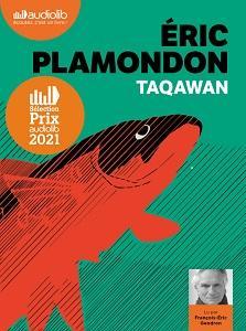 Taqawan d'Éric Plamondon lu par François-Éric Gendron #PrixAudiolib2021