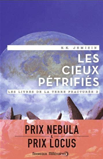 Les livres de la Terre fracturée, T3 : Les Cieux Pétrifiés par N.K. Jemisin