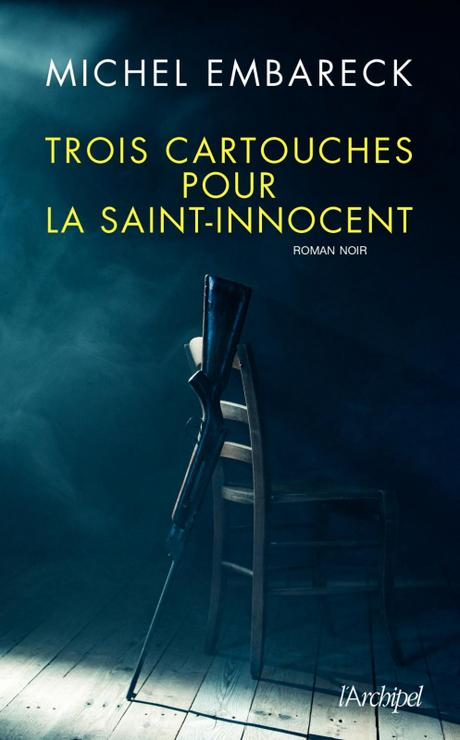 Trois cartouches pour la Saint-Innocent de Michel Embareck
