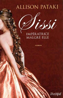 Sissi : Impératrice malgré elle - Allison Pataki