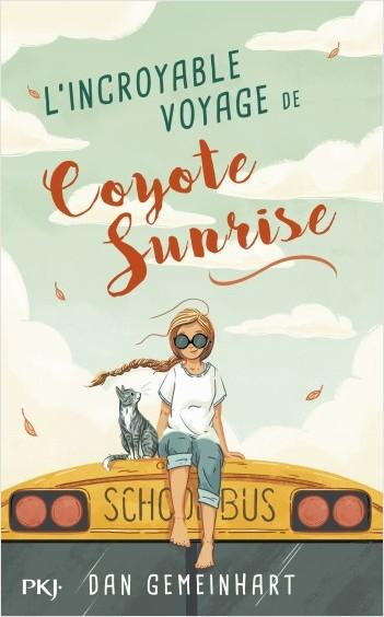 Dan Gemeinhart – L'incroyable voyage de Coyote Sunrise ***