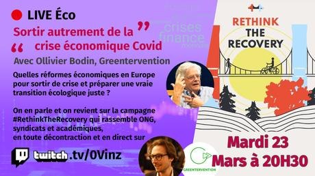 [🔴LIVE ÉCO #6] Sortir autrement de la crise économique Covid mardi 23 mars à 20h30 #RethinkTheRecovery