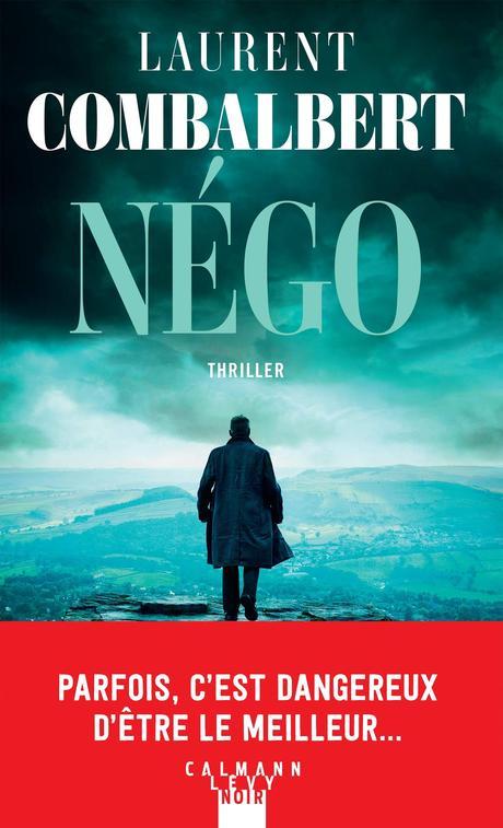 Chronique : Négo - Laurent Combalbert (Calmann Levy)