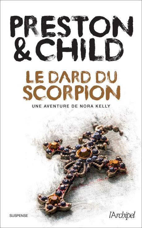 News : Le dard du scorpion - Preston & Child (L'Archipel)