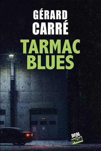 Tarmac blues, de Gérard Carré