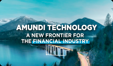 Amundi Technology - A new frontier for the financial industry