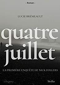 Quatre Juillet – Lucie Brémeault