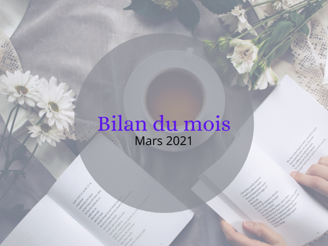 Bilan du mois -  Mars 2021