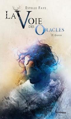 La voie des oracles, tome 2 : Enoch - Estelle Faye