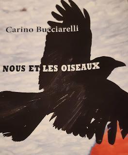 Nous et les oiseaux - Carino Bucciarelli  (entre *** et ****)