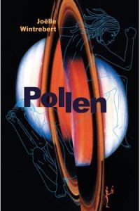 Pollen, de Joëlle Wintrebert
