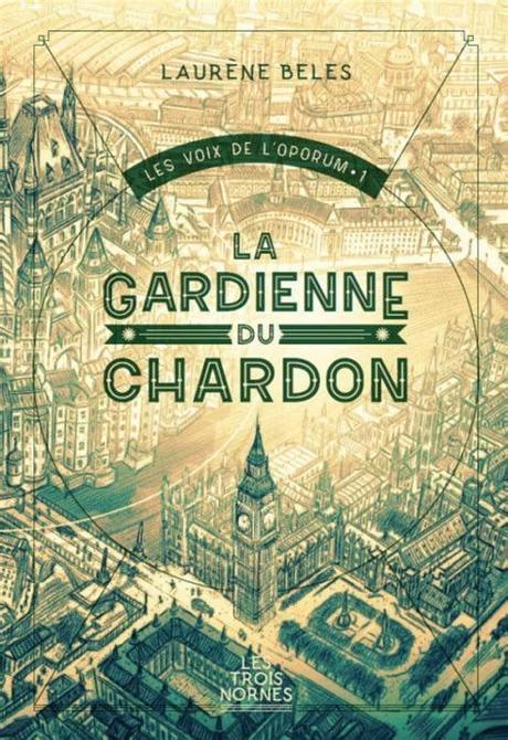 Les Voix de l'Oporum, T1 : La gardienne du Chardon par Laurène Belès