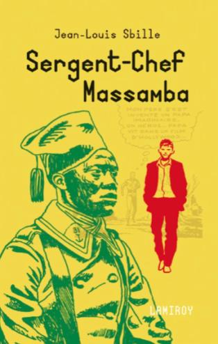 LIVRE : «Sergent-chef Massamba» de Jean-Louis Sbille (Editions Lamiroy)