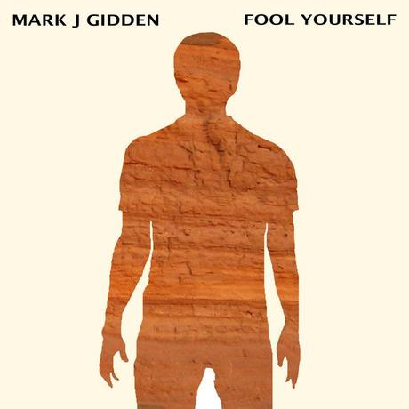Album - Fool Yourself - Mark J Gidden