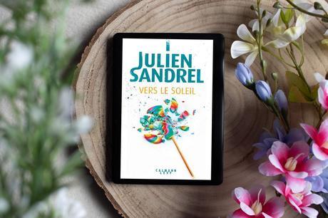 Vers le soleil – Julien Sandrel