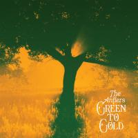 The Antlers ' Green To Gold