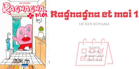 Ragnagna et moi #1 • Ken Koyama