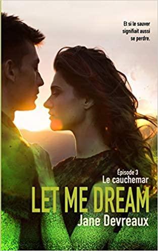 Mon avis sur Le Cauchemar, le dernier tome de la saga Let me dream de Jane Devreaux