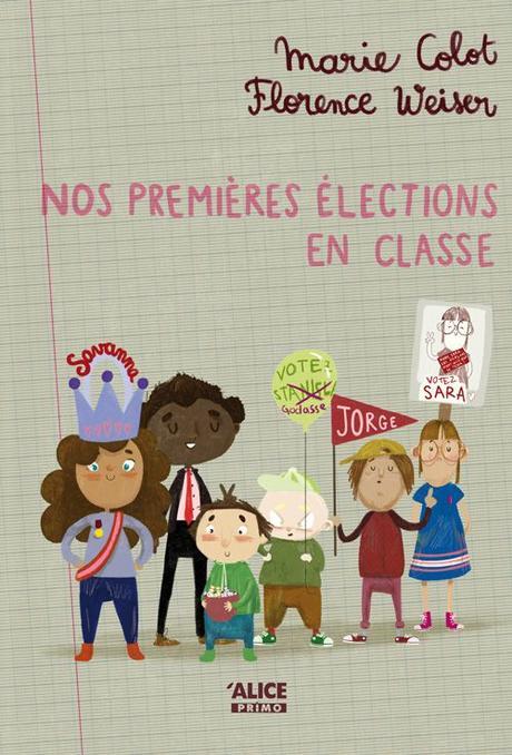 Nos premières élections en classe. Marie COLOT et Florence WEISER – 2021 (Dès 8 ans)