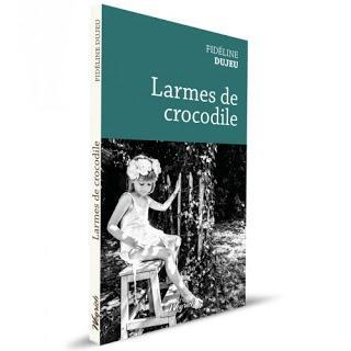 Larmes de crocodile     -   Fidéline Dujeu