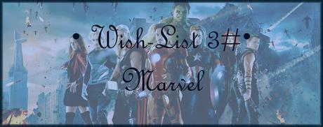 [Wish-List #3]Marvel