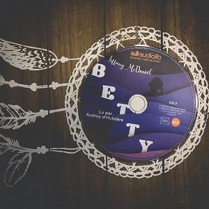 Betty de Tiffany McDaniel (édition audio Audiolib)