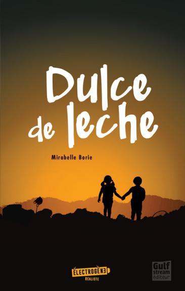 Mirabelle Borie – Dulce de Leche ***