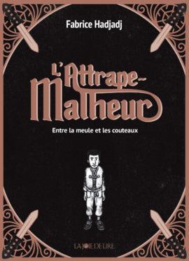 L'Attrape- Malheur