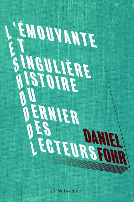 Daniel Fohr – L'émouvante et singulière histoire du dernier des lecteurs **